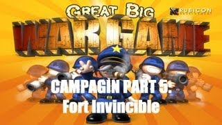 Great Big War Game Campaign - Mission 5 - Fort Invincible