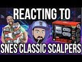 REACTING To SNES Classic SCALPERS! SNES Mini for $5000?! | RGT 85