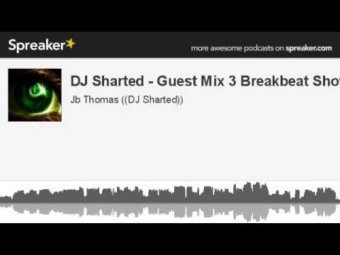 DJ Sharted - Guest Mix 3 Breakbeat Show (made with Spreaker)