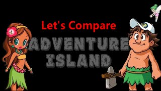Let's Compare ( Adventure Island )