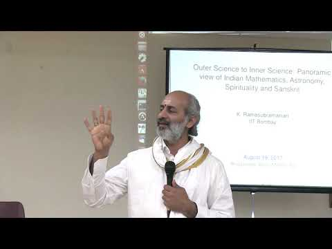 A panoramic view Indian Science, Spirituality and Sanskrit -- Prof. K. Ramasubramanian