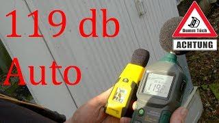 119 db lautes Auto! - Wie laut sind unsere Autos? | Dumm Tüch
