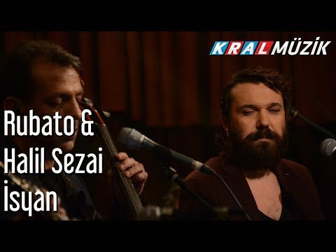 İsyan - Rubato & Halil Sezai