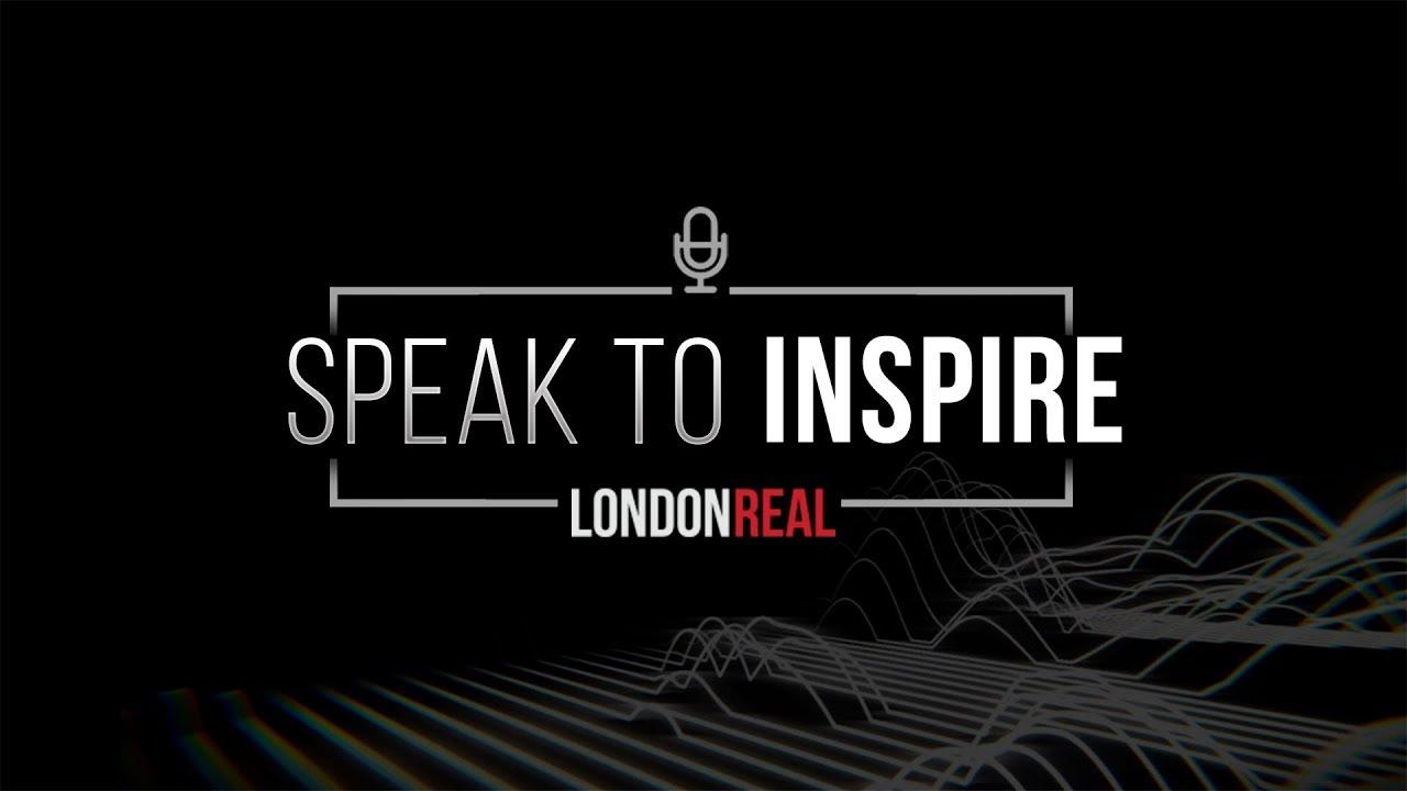 SPEAK TO INSPIRE - London Real Academy