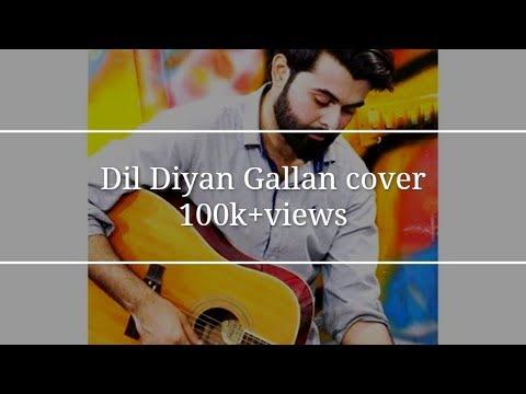 Dil Diyan Gallan Song    Tiger Zinda Hai    Atif Aslam    Vahaj hanif   Cover