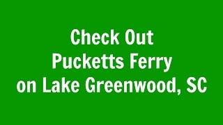 Pucketts Ferry On Lake Greenwood, South Carolina