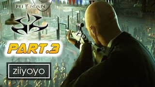 Hitman Gameplay Walkthrough Part 3 [1080p HD 60FPS PC ULTRA] - No Commentary