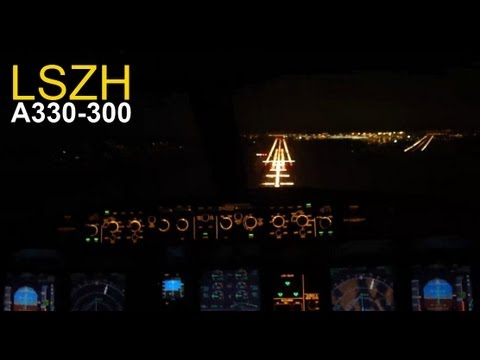 Wonderful Airbus 330-300 Night Cockpit Landing LSZH14 ...
