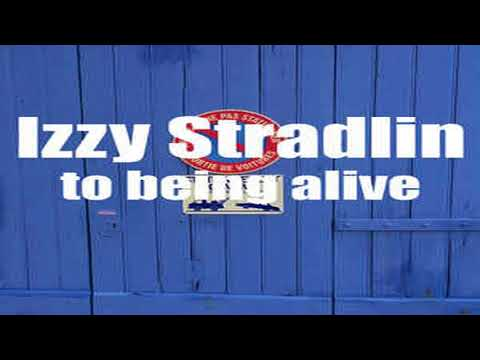 Izzy Stradlin – to being alive