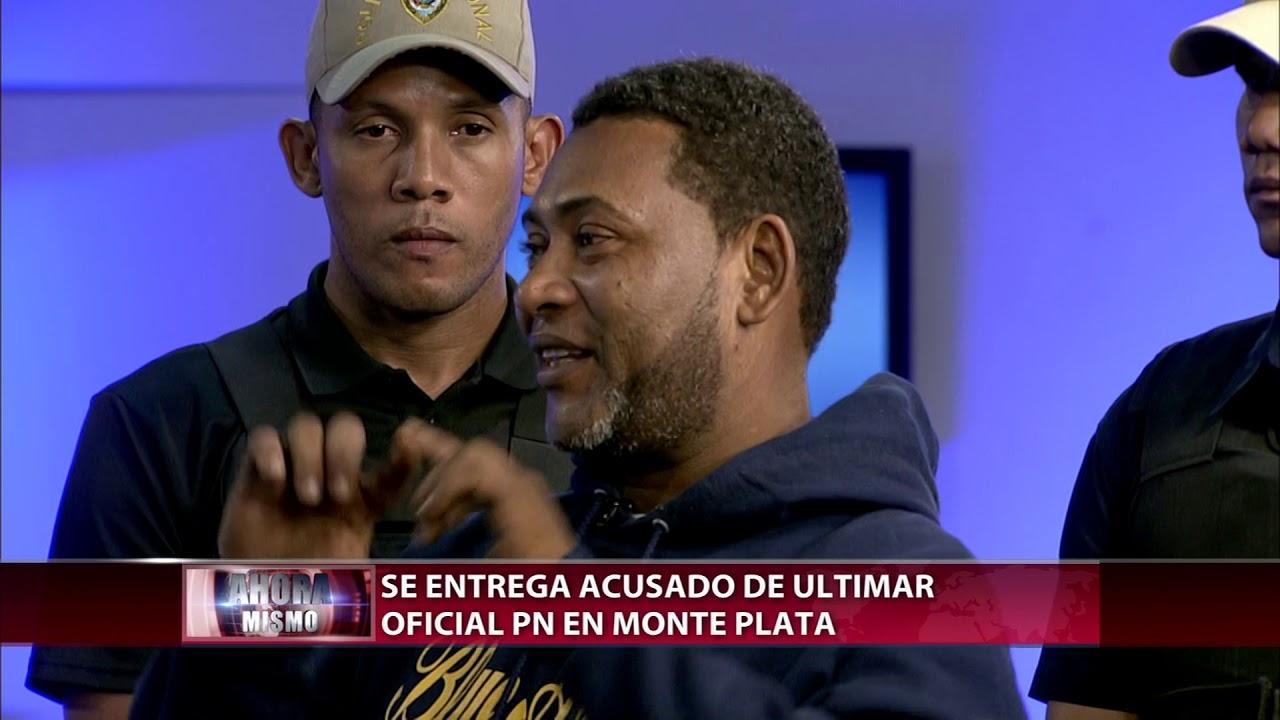 Es entregado a las autoridades acusado de matar sargento mayor PN en Monte Plata