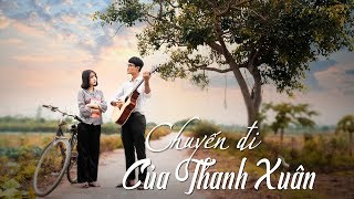 Phim Ca Nhạc - Chuyến Đi Của Thanh Xuân - Huhi TV