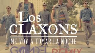 Los Claxons - Me Voy A Tomar La Noche (Gondel Brothers Remix)