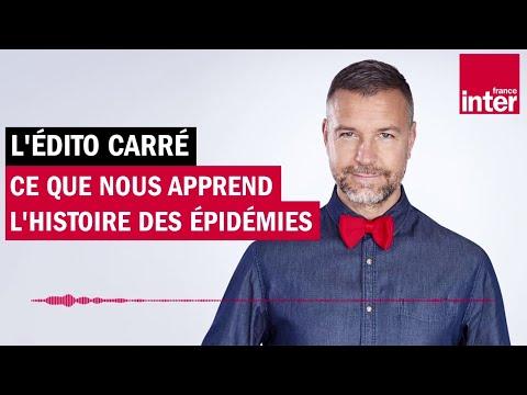 Ce que nous apprend l'histoire des épidémies - L'édito carré