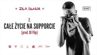 Flint - Całe życie na supporcie (prod. DJ Flip)