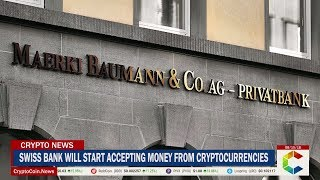 Swiss Bank Will Start Accepting Money From Cryptocurrencies