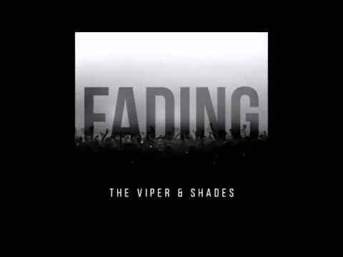 The Viper & Shades - Fading