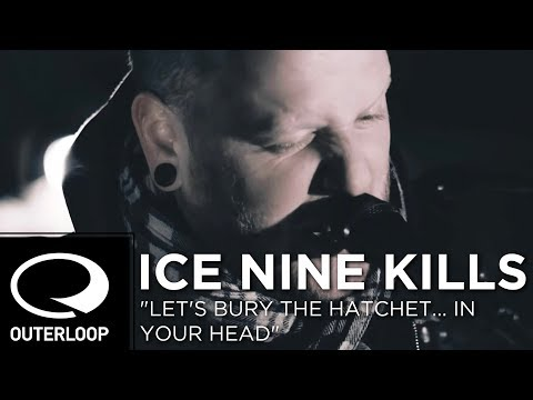 """Ice Nine Kills - """"Let's Bury The Hatchet... In Your Head"""" [Official Music Video]"""