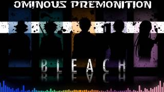 Download Bleach OST Ominous Premonition (HD) MP3 song and Music Video