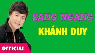 Sang Ngang - Khánh Duy [Official Audio]