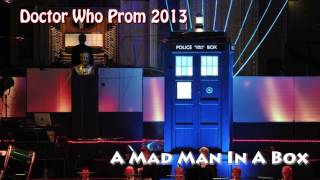 Скачать Doctor Who Prom 2013 01 A Mad Man In A Box