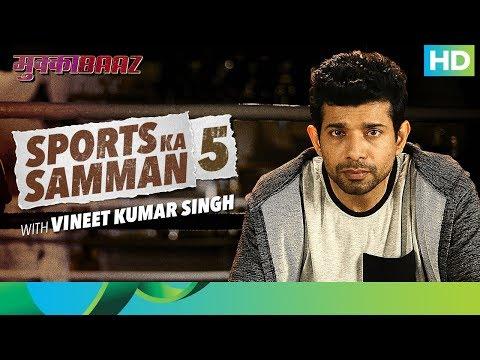 Mukkabaaz | Bahut Hua Samman 5 | Vineet...