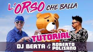 L'ORSO CHE BALLA TUTORIAL - DJ Berta & Roberto Polisano - Spiegazione dei passi - Balli di gruppo