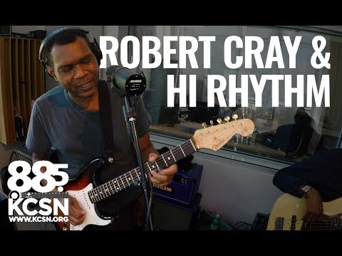 "Robert Cray & Hi Rhythm || Live @ 885 KCSN || ""You Must Believe in Yourself"""