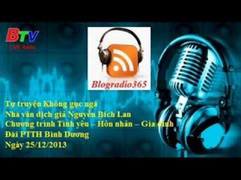 Tu truyen Khong guc nga - Nha van, dich gia Nguyen Bich Lan | Blog Radio 365 #26
