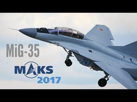 MAKS 2017 - New MiG-35 breathtaking exhibition! - HD 50fps