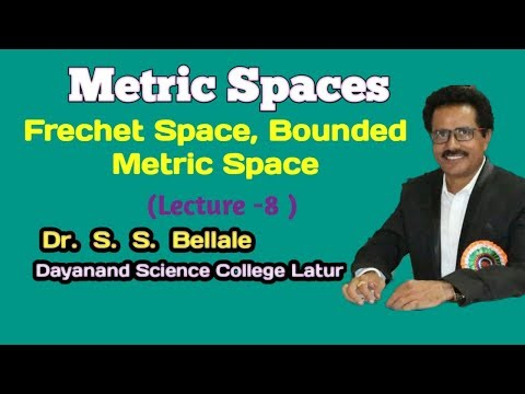 b.sc.-|-m.sc.|-math-|-metric-spaces-|-frechet-and-bounded-metric|-lectur-8-|s.-s.-bellale