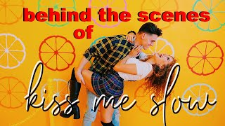 Behind the scenes : Kiss Me Slow by Mahogany LOX