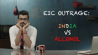 EIC Outrage: India Vs Alcohol