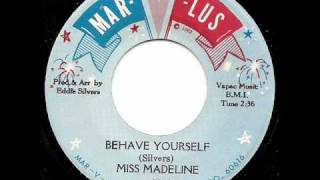 MISS MADELINE - Behave Yourself