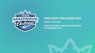 LIVE! «Mad Wave Challenge 2020» 2 этап, г. Санкт-Петербург. 1 день