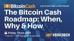 The Bitcoin Cash Roadmap, When, Why & How: A Bitcoin ABC Livestream