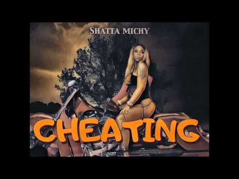 Shatta Michy - Cheating (Audio Slide)
