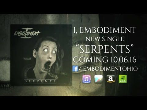 I, Embodiment - Serpents (feat. Michael Felker) LYRIC VIDEO