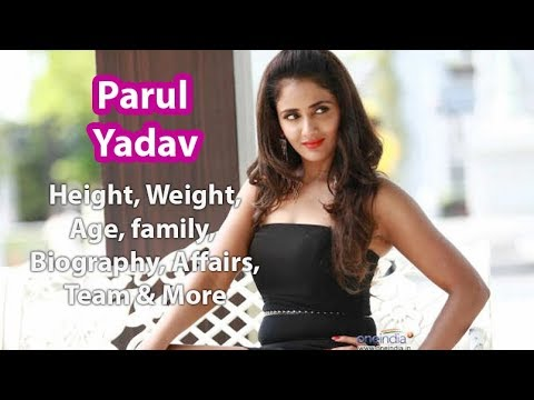 Parul Yadav Height, Weight, Figure, Age, Biography & Wiki