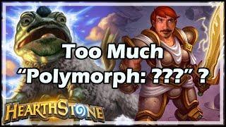 "[Hearthstone] Too Much ""Polymorph: ???"" ?"