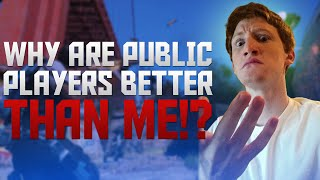 Why are Public Players Better Than ME?!