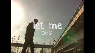 let me(prod.DJ TATSUMA)/DEG Video by すねかじりSTUDIO Rec,Mastering...