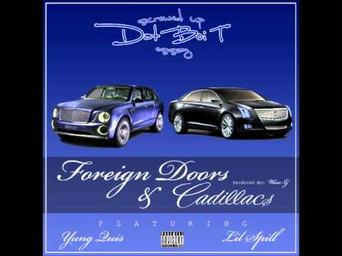 Dat Boi T - Foreign Doors & Cadillacs (feat. Yung Quis & Lil Spill) NEW 2012