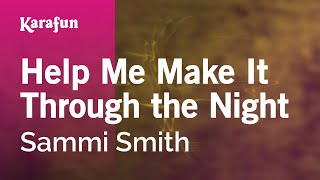 Karaoke Help Me Make It Through the Night - Sammi Smith *