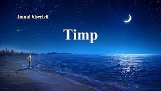"Cea Mai Frumoasa Muzica Crestina ""Timp"""