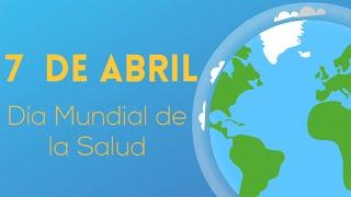7 DE ABRIL | DÍA MUNDIAL DE LA SALUD