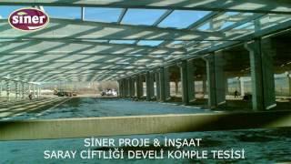 SİNER PROJE & İNŞAAT SARAY CİFTLİĞİ DEVELİ KOMPLE TESİSİ