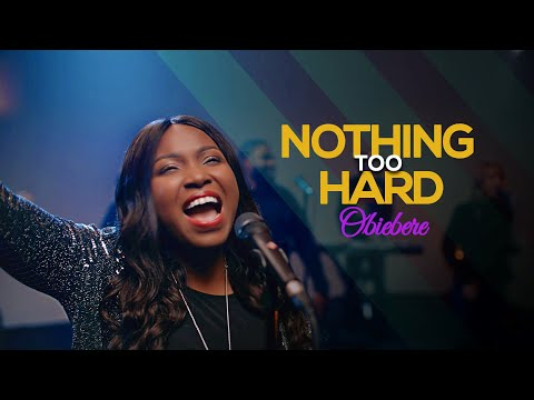 Nothing Too Hard – Obiebere [MP3, Video]