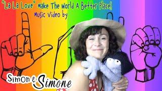 """""""La La Love - Let's Make The World A Better Place!"""" - (Simon & Simone)"""