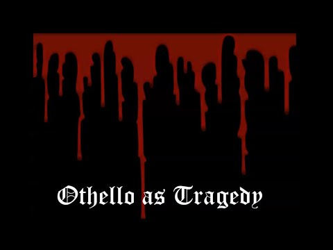 Othello as a Tragedy