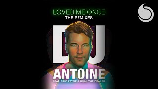 DJ Antoine - Loved Me Once (Alex Molla, Alessandro Di Lorenzo & Sheezah Remix)